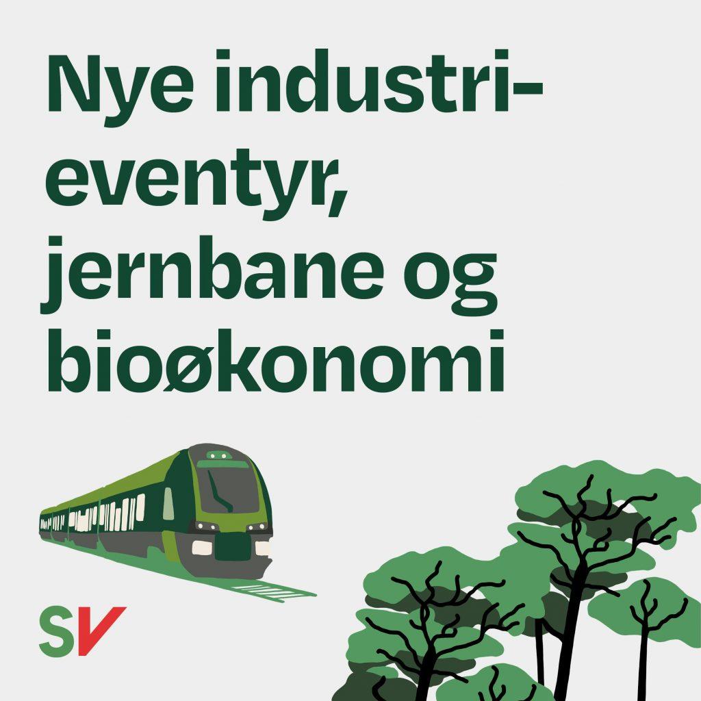 Nye industrievenytr, jernbane og bioøkonomi. Illustrasjon